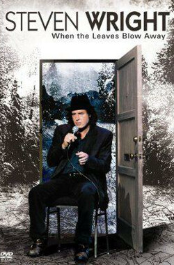 Steven Wright: When the Leaves Blow Away (2006)