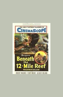 十二英里礁石下 Beneath the 12-Mile Reef (1953)