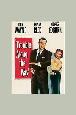 一路总有你 Trouble Along the Way (1953)