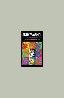 安迪·沃霍尔完整图片赏 Andy Warhol: The Complete Picture (TV) (2002)