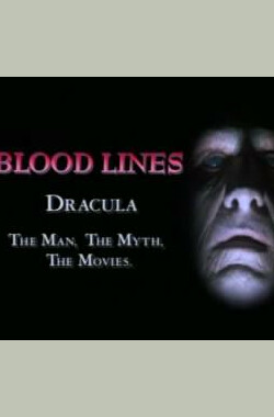 Blood Lines: Dracula - The Man, the Myth, the Movies. (1992)