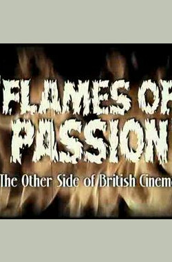 Flames of Passion: The Other Side of British Cinema (2007)