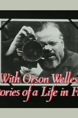 With Orson Welles: Stories of a Life in Film