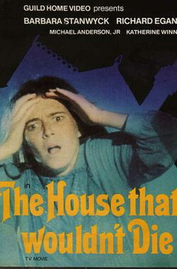 The House That Wouldn't Die (1970)