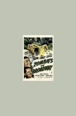 百老汇的行尸 Zombies on Broadway (1945)