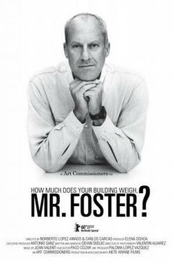 您的建筑重几何,福斯特先生? How Much Does Your Building Weigh, Mr Foster? (2010)