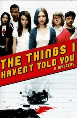 The Things I Haven't Told You (2008)