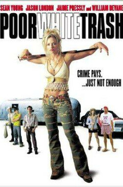 白种人渣 Poor White Trash (2000)
