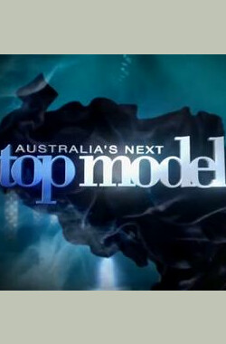 澳洲超模大赛 第七季 Australia's Next Top Model Season 7 (2011)