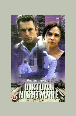 未来任务 Virtual Nightmare (2000)