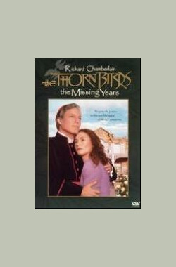 错失的时光 The Thorn Birds: The Missing Years (1996)