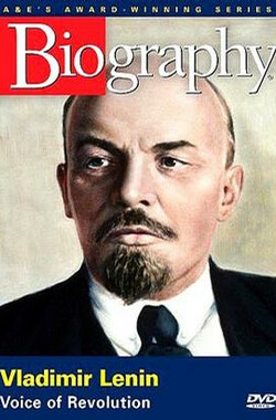 列宁传 Biography - Vladimir Lenin: Voice of Revolution (2005)