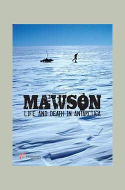 莫森的南极探险之旅 Mawson: Life and Death in Antarctica (2008)