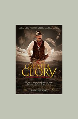 更大的辉煌 For Greater Glory: The True Story of Cristiada (2012)