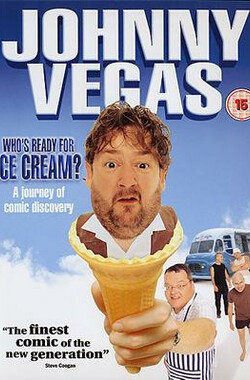 谁要来桶冰淇淋 Johnny Vegas: Who's Ready for Ice Cream? (2003)