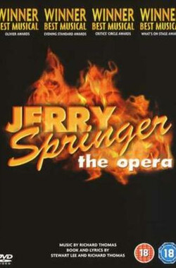 Jerry Springer: The Opera (2005)