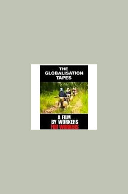 The Globalisation Tapes