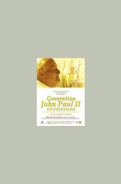 Generation John Paul II: Crossroads (2007)