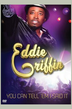 Eddie Griffin: You Can Tell 'Em I Said It (2011)