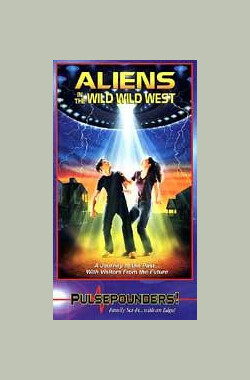 Aliens in the Wild, Wild West (1999)