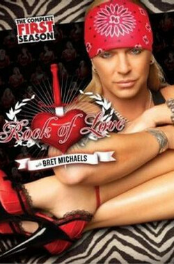 MTV之摇滚歌星的爱情 Rock of Love with Bret Michaels (2007)