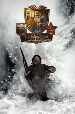 冰与火:苏芬冬战 Fire and Ice: The Winter War of Finland and Russia (2006)