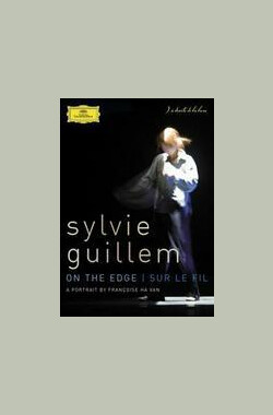 萧菲.纪莲:舞台人生 Sylvie Guillem - On the edge / Sur le fil