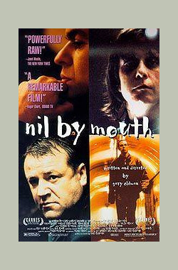 切勿吞食 Nil by Mouth (1997)