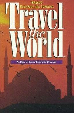 Travel the World: Eastern Cities - Prague, Budapest and Istanbul (1997)
