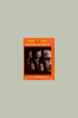 巅峰背后 Manchester United: Beyond the Promised Land (V) (2000)