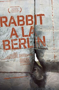柏林墙的野兔 Rabbit à la Berlin (2009)