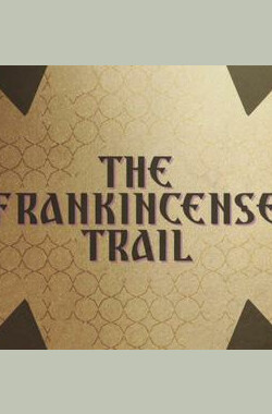 BBC.乳香之路 The.Frankincense.Trail. (2009)