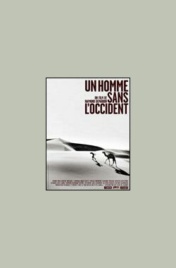 Un Homme sans l'Occident (2002)