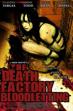 死亡工厂 The Death Factory: Bloodletting (2008)