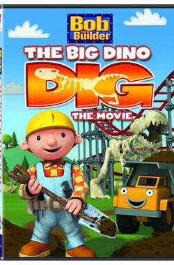 巴布工程师:恐龙大挖掘剧场版 Bob The Builder The Big Dino Dig The Movie