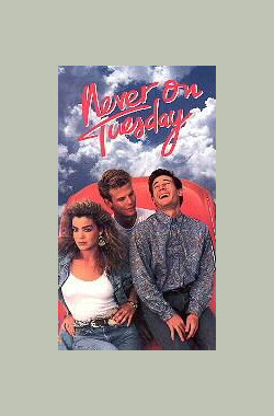 Never on Tuesday (1988)
