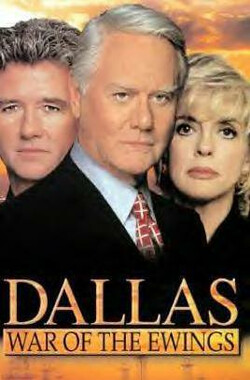 朱门恩怨奋战 Dallas: War of the Ewings (TV) (1998)