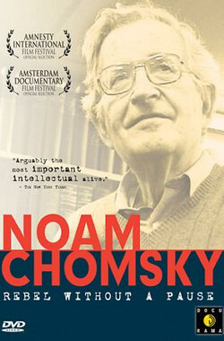 乔姆斯基:永不停息的叛逆者 Noam Chomsky: Rebel Without a Pause (2003)