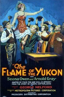 育空堡的火焰 The Flame of the Yukon (1926)