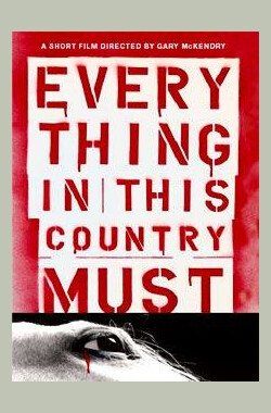 该国须知 Everything in This Country Must (2004)