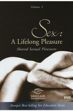 性爱终身乐趣 - 分享性乐趣 Sex - A Lifelong Pleasure - Shared Sexual Pleasures (2000)
