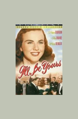 I'll Be Yours (1947)