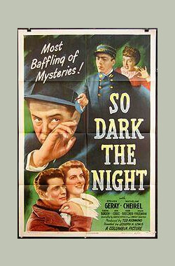 夜这么黑 So Dark the Night (1946)
