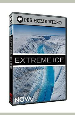 国家地理:极限冰峰 National Geographic PBS: Extreme Ice