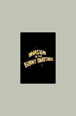 Invasion of the Bunny Snatchers (1992)