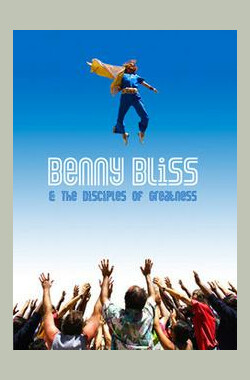 上帝的门徒 Benny Bliss and the Disciples of Greatness (2009)