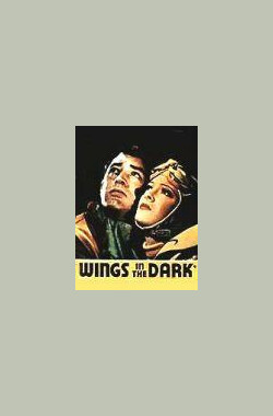 黑暗之翼 Wings in the Dark (1935)
