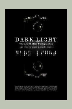 Dark Light: The Art of Blind Photographers (2009)