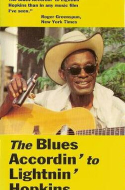 闪电.霍普金斯记录片 The Blues Accordin To Lightnin' Hopkins (1970)