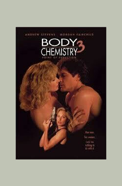 体热吸引力 Point of Seduction: Body Chemistry III (1994)